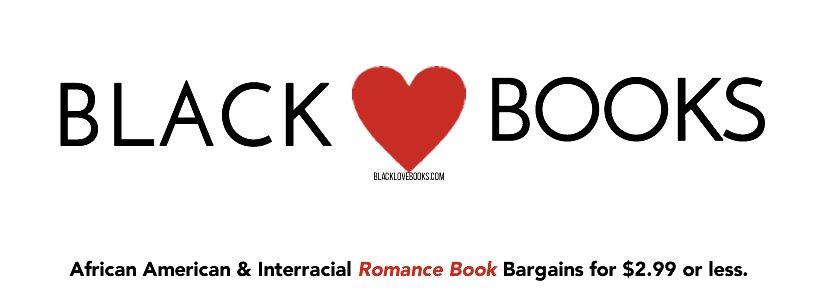 Black Love Books | African American Romance | Interracial Romance