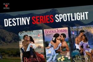 Destiny Series Spotlight   BlackLoveBooks.com